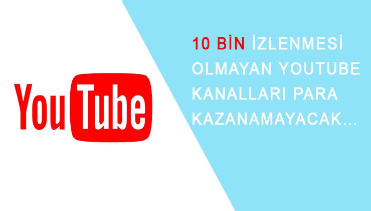 youtube-10-bin-izlenmesi-olmayan-kanallar-para-kazanamayacak